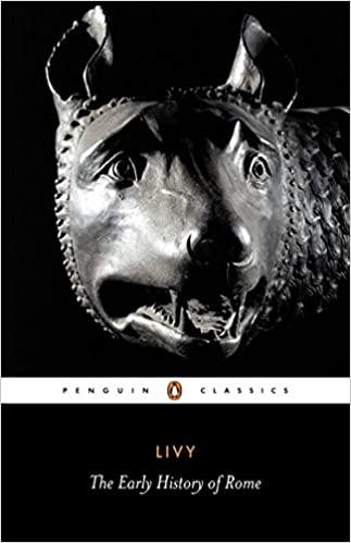 Livy: The Early History of Rome, Books I-V (Penguin Classics) (Bks. 1-5)