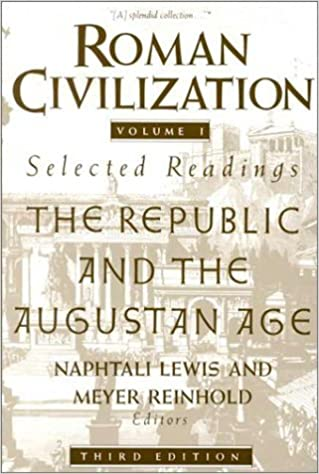 By Naphtali Lewis - Roman Civilization: Volume 1: The Roman Republic and the Principate of Augustus: 3rd (third) Edition Paperback – November 28, 1991 by Meyer Reinhold Naphtali Lewis (Author)