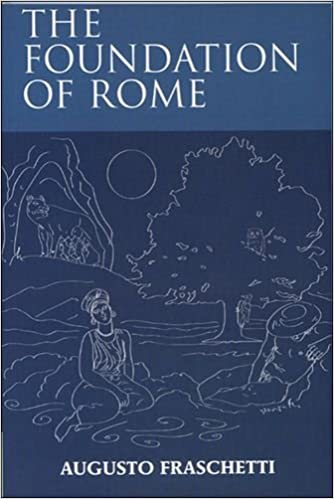 The Foundation of Rome 1st Edition by Ausgusto Fraschetti (Author)