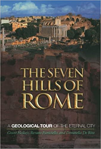 The Seven Hills of Rome: A Geological Tour Of The Eternal City Paperback – May 13, 2007 by Grant Heiken (Author)