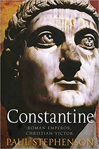 Constantine: Roman Emperor, Christian Victor Hardcover – June 10, 2010 by Paul Stephenson (Author)