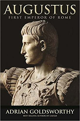 Augustus: First Emperor of Rome Paperback – September 29, 2015 by Adrian Goldsworthy (Author)