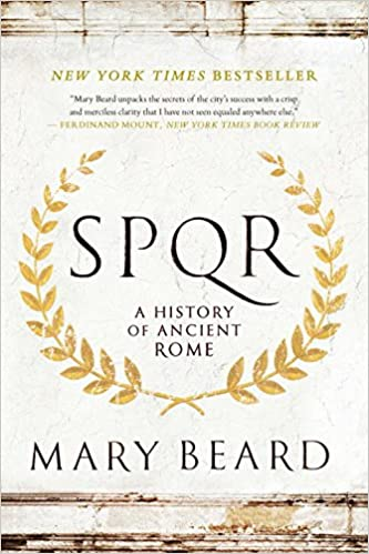 SPQR: A History of Ancient Rome Paperback – September 6, 2016 by Mary Beard (Author)