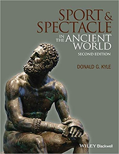 Sport and Spectacle in the Ancient World (Ancient Cultures) 2nd Edition by Donald G. Kyle (Author)