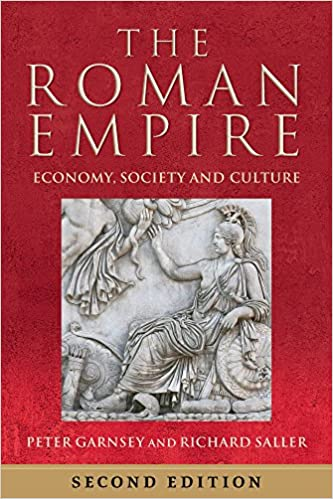 The Roman Empire: Economy, Society and Culture Second Edition by Peter Garnsey (Author), Richard Saller (Author), Jas Elsner (Contributor), Martin Goodman (Contributor), Richard Gordon (Contributor), Greg Woolf (Contributor)