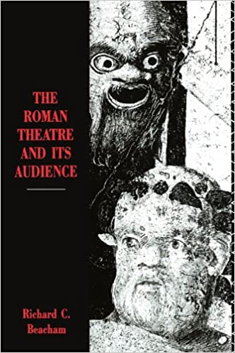 The Roman Theatre and its Audience Paperback – February 1, 1996 by Richard C. Beacham (Author)